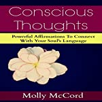 Conscious Thoughts: Powerful Affirmations to Connect with Your Soul's Language | Molly McCord
