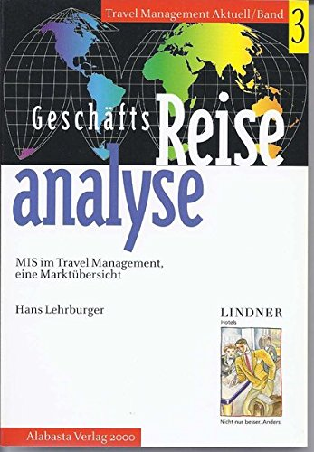 Geschäftsreise-Analyse: MIS im Travel Management (Travel Management Aktuell)