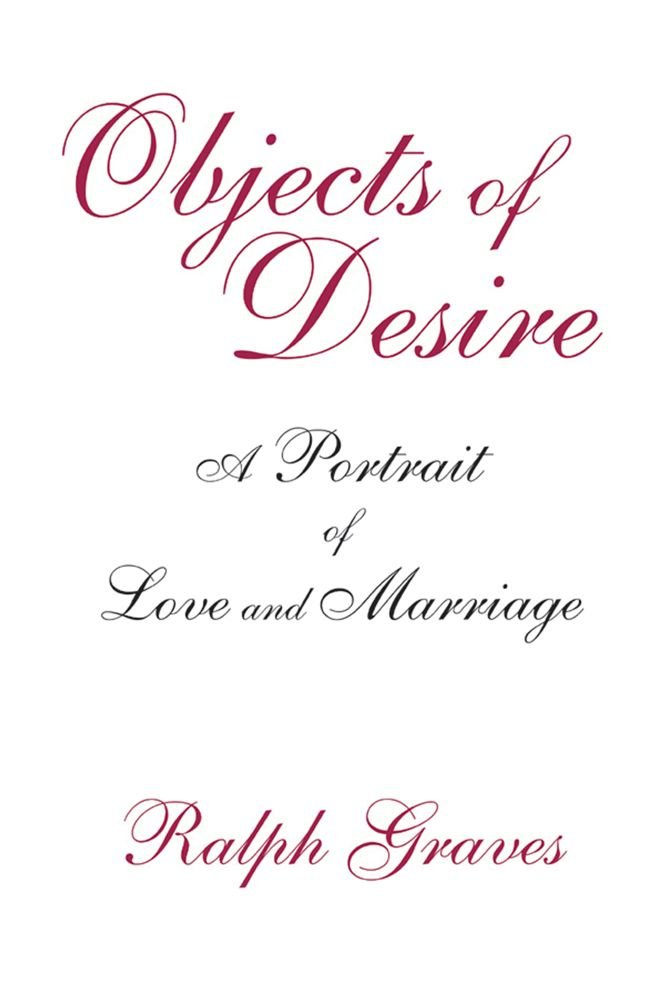 Objects Of Desire - A Portrait of Love and Marriage PDF