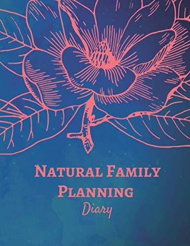 Natural Family Planning Diary: NFP Journal to Monitor Your Cycle with the Sympto-Thermal Method - Women
