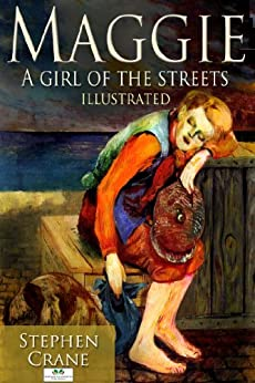 a literary analysis of maggie a girl of the streets by stephen crane Maggie: a girl of the streets study guide contains a biography of stephen crane, literature essays, a complete e-text, quiz questions, major themes, characters, and a full summary and analysis of m.