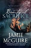 beautiful sacrifice a novel maddox brothers volume 3