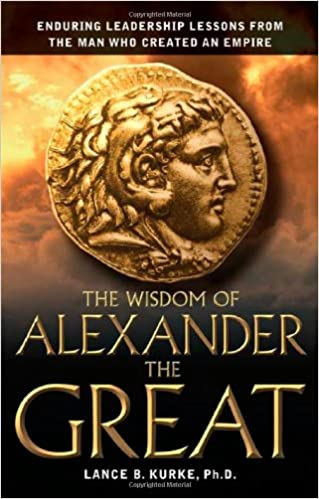 Amazon com: The Wisdom of Alexander the Great: Enduring