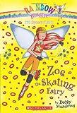 Zoe the Skating Fairy (Rainbow Magic: Sports Fairies #3)