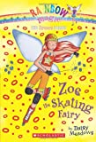 Zoe the Skating Fairy (Rainbow Magic: Sports Fairies #3)