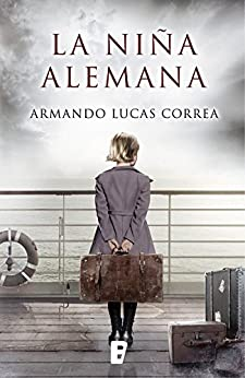 La niña alemana (Spanish Edition) by [Correa, Armando Lucas]