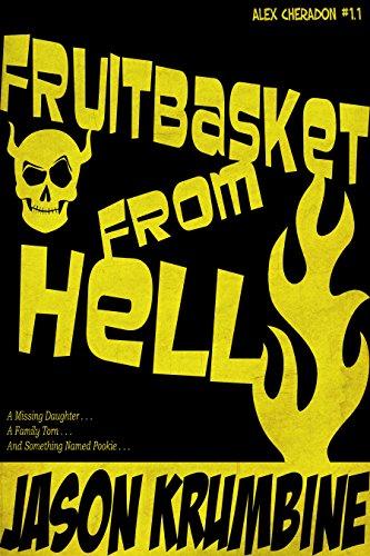 Fruitbasket from Hell (Alex Cheradon #1.1) (Alex Cheradon Book Series 1)