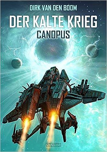 Dirk van den Boom - Der Kalte Krieg: Canopus