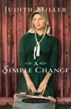 A Simple Change, Judith Miller, 1410460002