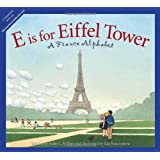 E is for Eiffel Tower: A France Alphabet (Discover the World)