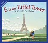 E Is for Eiffel Tower, Helen L. Wilbur, 158536505X