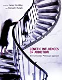 img - for Genetic Influences on Addiction: An Intermediate Phenotype Approach (The MIT Press) book / textbook / text book