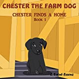 Chester the Farm Dog: CHESTER FINDS A HOME