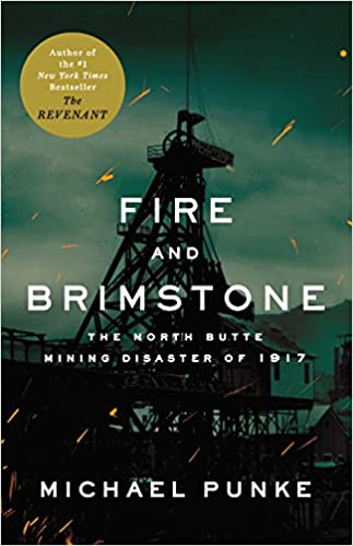 The North Butte Mining Disaster of 1917 Fire and Brimstone
