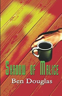 Shadow Of Malice (The Lanny Boone Series) (Volume 3)