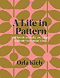 #5: A Life in Pattern: And how it can make you happy without even noticing