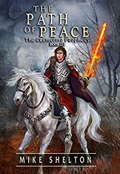 The Path Of Peace (The Cremelino Prophecy Book 3) by [Shelton, Mike]
