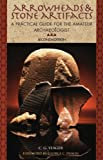 Arrowheads & Stone Artifacts: A Practical Guide for the Amateur Archaeologist (The Pruett Series)