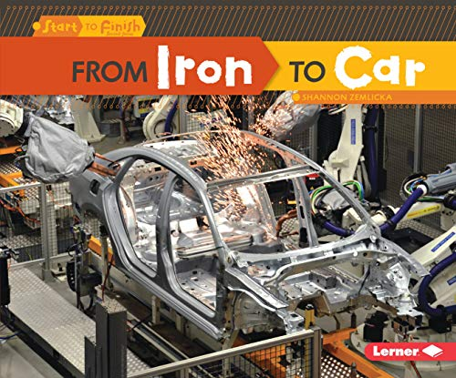 From Iron to Car (Start to Finish, Second Series: Everyday Products)