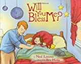 img - for Will You Bless Me? by Neal Lozano (2006-11-01) book / textbook / text book