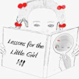 Lessons for Little Girls, Jamie A. Gill, 1630680621