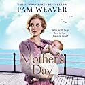 Mother's Day Audiobook by Pam Weaver Narrated by Jenny Funnell
