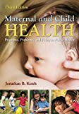 Maternal and Child Health: Programs, Problems, and