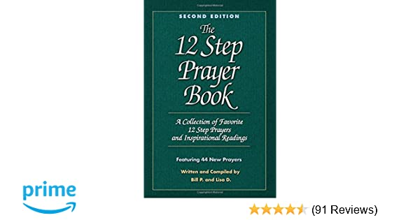 The 12 step prayer book a collection of favorite 12 step prayers the 12 step prayer book a collection of favorite 12 step prayers and inspirational readings bill p lisa d 9781592850952 amazon books fandeluxe Images