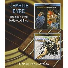 Brazilian Byrd/Hollywood Byrd /  Charlie Byrd