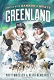 Travels with Gannon and Wyatt: Greenland (Travels With Gannon & Wyatt)