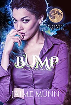 Bump (A Witchlight Novel) by [Munn, Jaime]