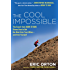 The Cool Impossible: The Running Coach from Born to Run Shows How to Get the Most from Your Miles-and  from Yourself