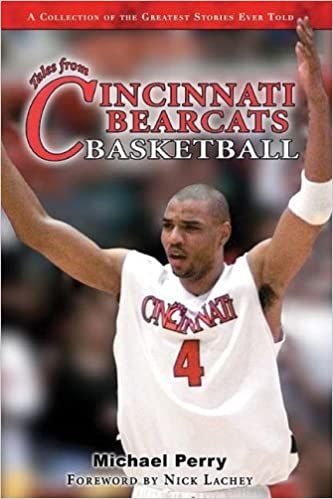Tales From Cincinnati Bearcats Basketball Michael Perry Nick