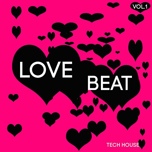 Love Beat Tech House, Vol. 1 - Music Love Tech House