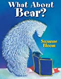 What About Bear? (Goose and Bear Stories)