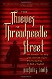 Image of The Thieves of Threadneedle Street: The Incredible True Story of the American Forgers Who Nearly Broke the Bank of England