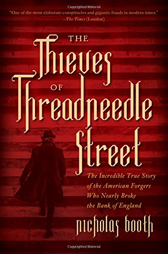 Image result for The Thieves of Threadneedle Street: The Incredible True Story of the American Forgers Who Nearly Broke the Bank of England