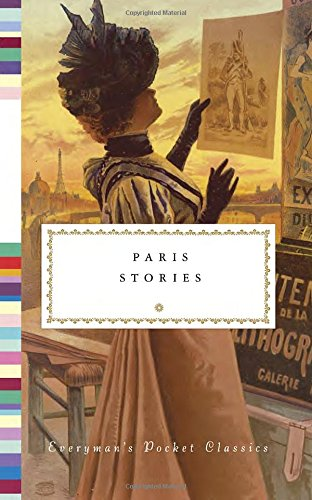 Paris Stories (Everyman's Pocket Classics)