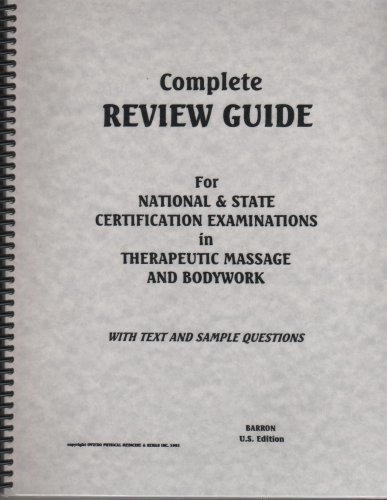 Complete Review Guide for National & State Certification Examination in Therapeutic Massage and Bodywork