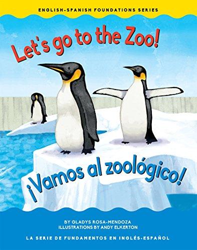 Let's go to the zoo! / ¡Vamos al zoológico! (Eng/Span Foundation) (Engish / Spanish Foundation)