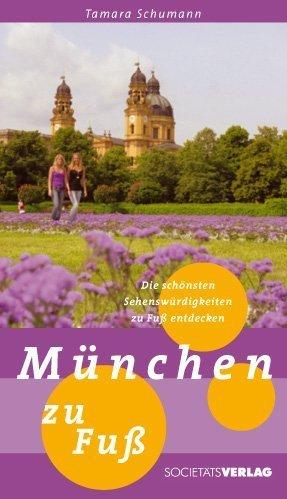 München zu Fuß: Die schönsten Sehenswürdigkeiten zu Fuß entdecken
