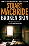 Front cover for the book Broken Skin by Stuart MacBride