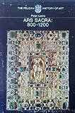 Ars Sacra, 800-1200, Peter Lasko, 014056036X