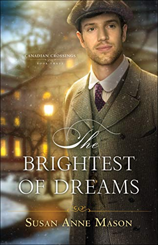 The Brightest of Dreams (Canadian Crossings Book #3) by [Mason, Susan Anne]