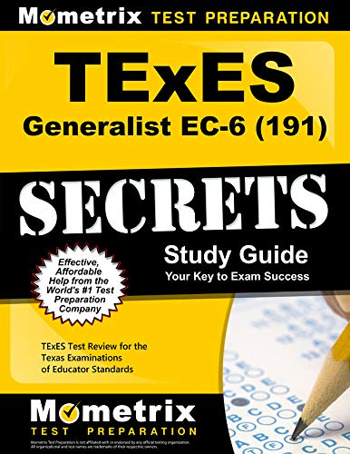 TExES Generalist EC-6 (191) Secrets Study Guide: TExES Test Review for the Texas Examinations of Educator Standards