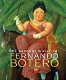 img - for The Baroque World of Fernando Botero by John Sillevis (2007-03-09) book / textbook / text book