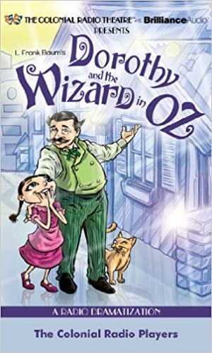 Dorothy and the Wizard in Oz: A Radio Dramatization (Oz Series)