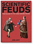 Scientific Feuds: From Galileo to the Human Genome Project