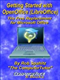 Getting Started with OpenOffice (LibreOffice): The Free Replacement for Microsoft Office