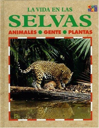 La Vida En Las Selvas: Animales, Gente, Plantas (Spanish Edition)